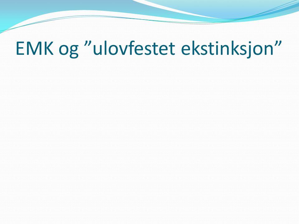 """EMK og """"ulovfestet ekstinksjon"""""""