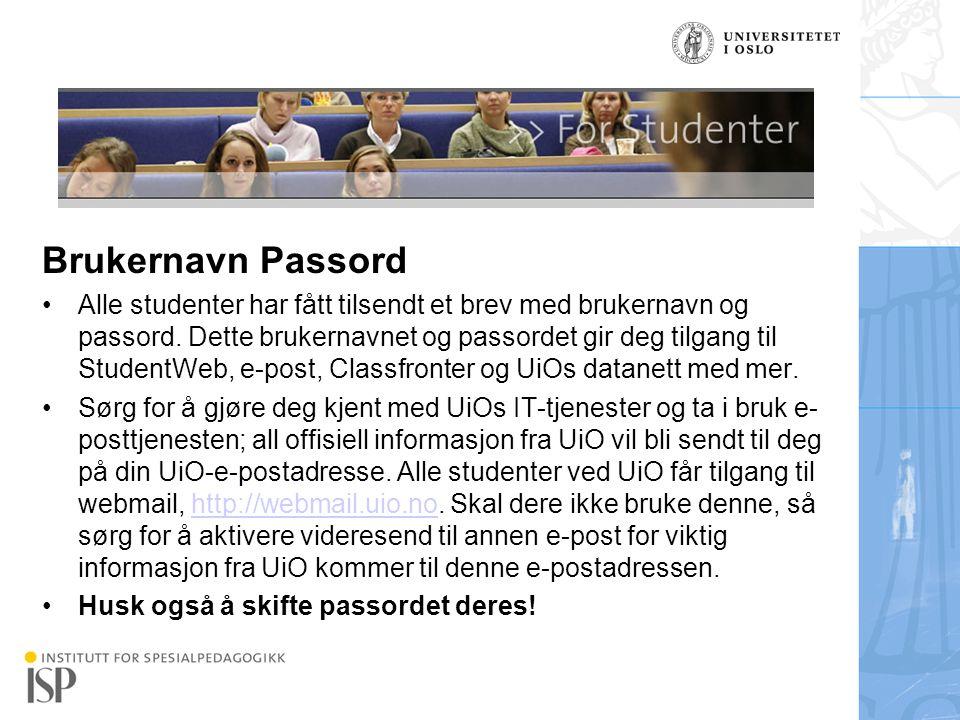 Institutt for spesialpedagogikk Brukernavn Passord Alle studenter har fått tilsendt et brev med brukernavn og passord. Dette brukernavnet og passordet