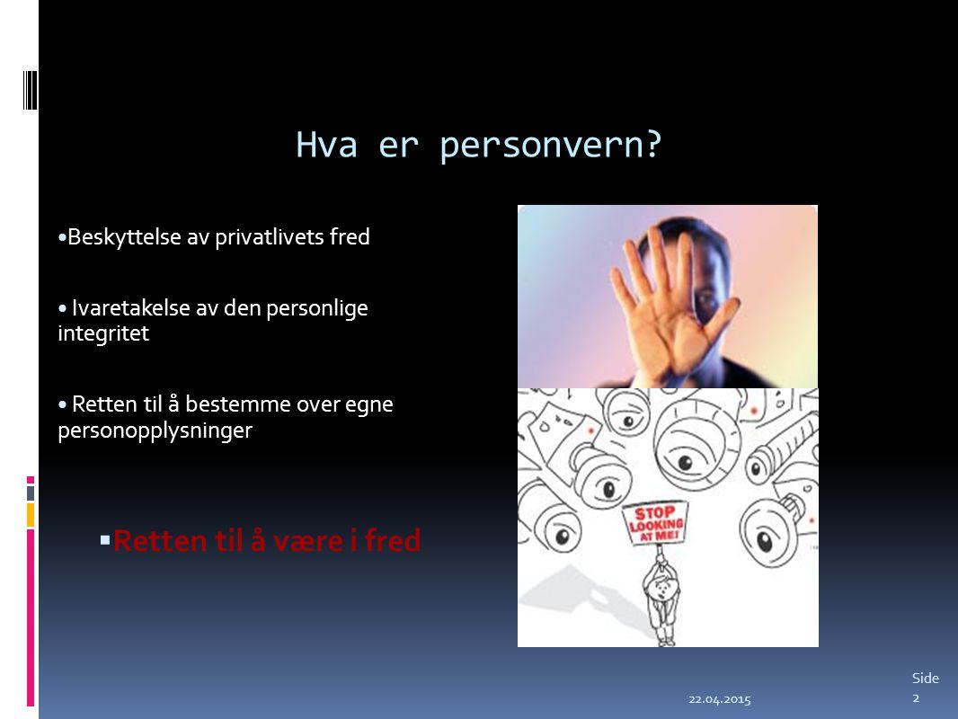 Privatlivets fred og individets integritet Formålsbegrensing Proposjonalitet Medbestemmelse Retten til å bli glemt SamtykkeInformert Resosialisering Anonymitet
