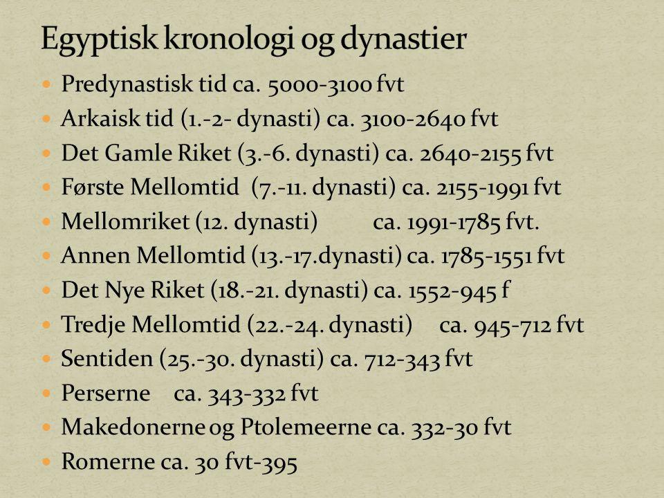 Predynastisk tid ca. 5000-3100 fvt Arkaisk tid (1.-2- dynasti) ca. 3100-2640 fvt Det Gamle Riket (3.-6. dynasti) ca. 2640-2155 fvt Første Mellomtid (7