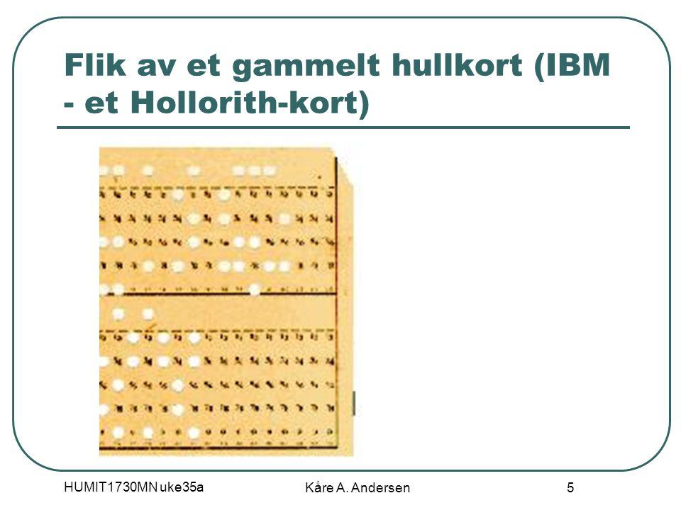 HUMIT1730MN uke35a Kåre A. Andersen 5 Flik av et gammelt hullkort (IBM - et Hollorith-kort)