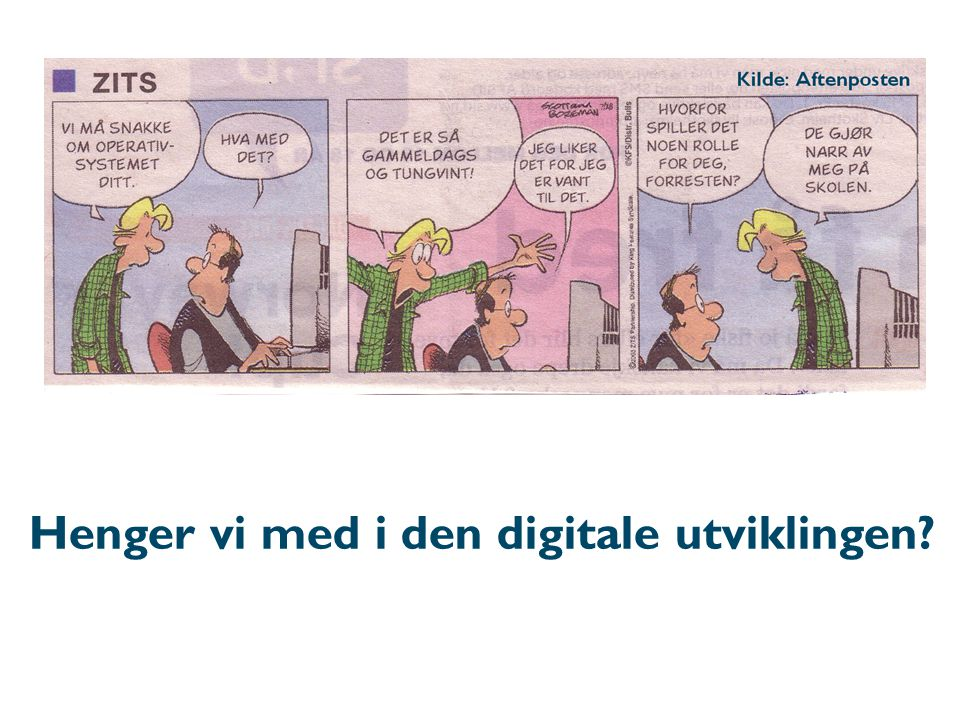 Dagens - innhold l Digital kompetanse: IKT som pedagogisk verktøy l Hva sier: –Kultur for læring.