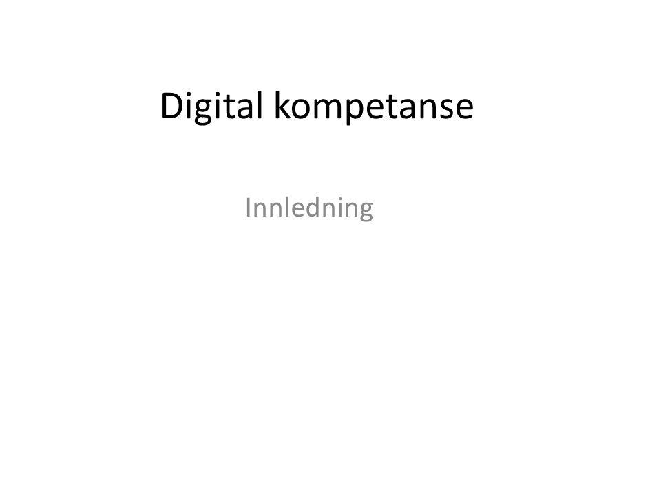 Digital kompetanse Innledning
