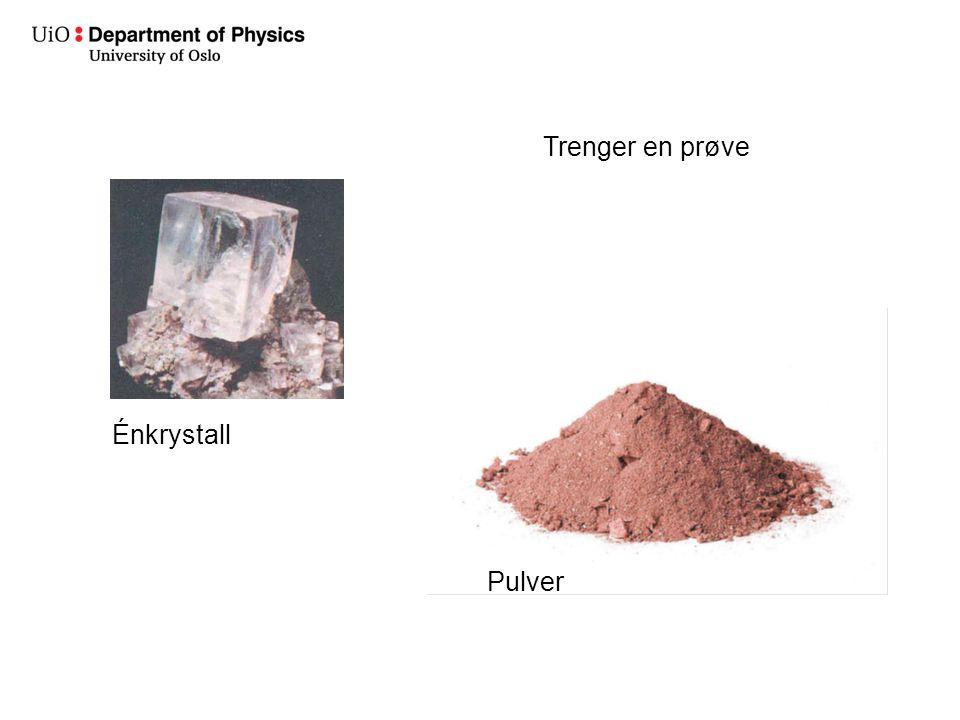 Trenger en prøve Énkrystall Pulver