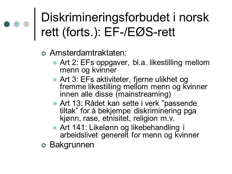 Diskrimineringsforbudet i norsk rett (forts.): EF-/EØS-rett Amsterdamtraktaten: Art 2: EFs oppgaver, bl.a.