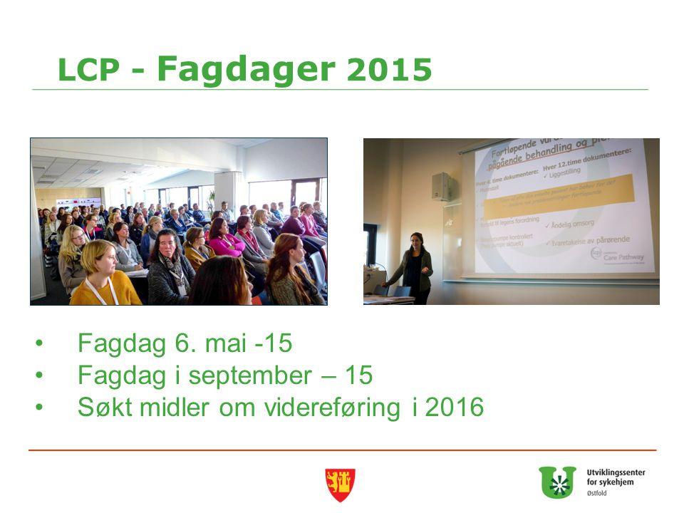 LCP - Fagdager 2015 Fagdag 6. mai -15 Fagdag i september – 15 Søkt midler om videreføring i 2016