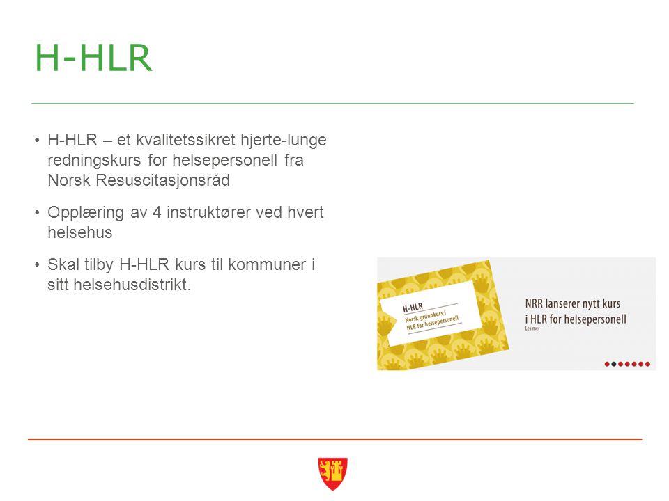H-HLR H-HLR – et kvalitetssikret hjerte-lunge redningskurs for helsepersonell fra Norsk Resuscitasjonsråd Opplæring av 4 instruktører ved hvert helsehus Skal tilby H-HLR kurs til kommuner i sitt helsehusdistrikt.