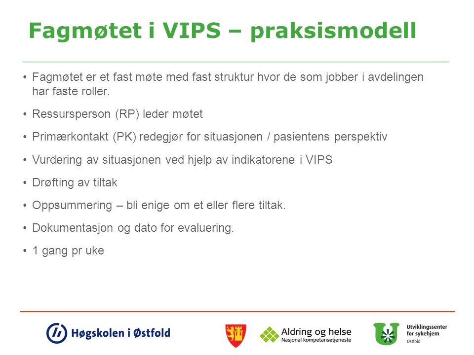 Fagmøtet i VIPS – praksismodell Fagmøtet er et fast møte med fast struktur hvor de som jobber i avdelingen har faste roller.