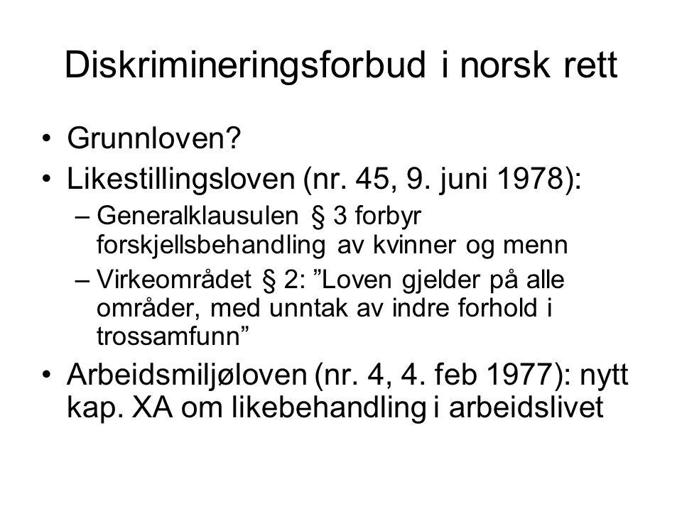 Diskrimineringsforbud i norsk rett Grunnloven. Likestillingsloven (nr.