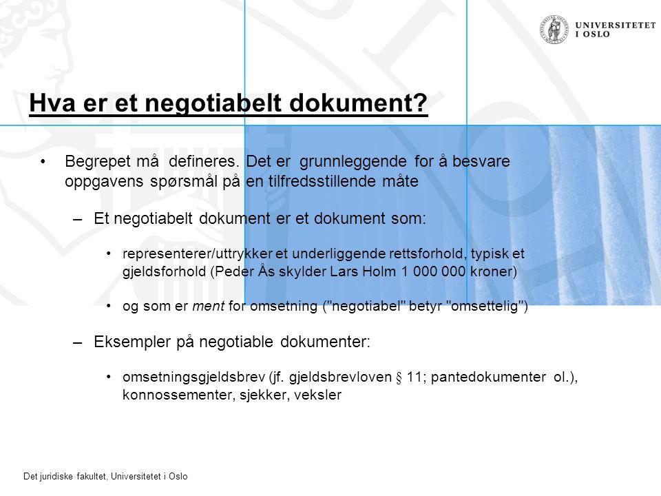 Det juridiske fakultet, Universitetet i Oslo Hva er et negotiabelt dokument.