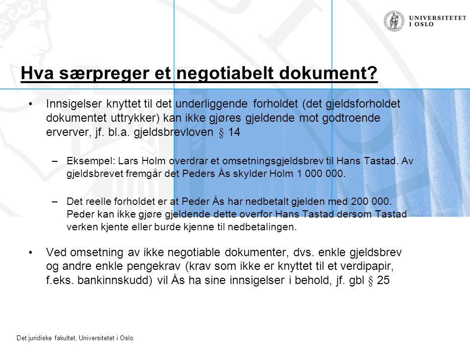 Det juridiske fakultet, Universitetet i Oslo Hva særpreger et negotiabelt dokument.