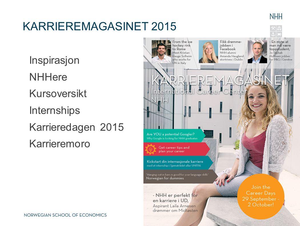 KARRIEREMAGASINET 2015 Inspirasjon NHHere Kursoversikt Internships Karrieredagen 2015 Karrieremoro 7