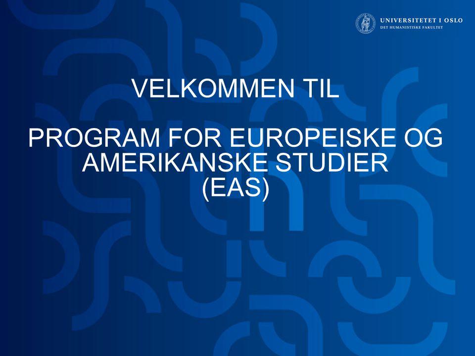 VELKOMMEN TIL PROGRAM FOR EUROPEISKE OG AMERIKANSKE STUDIER (EAS)