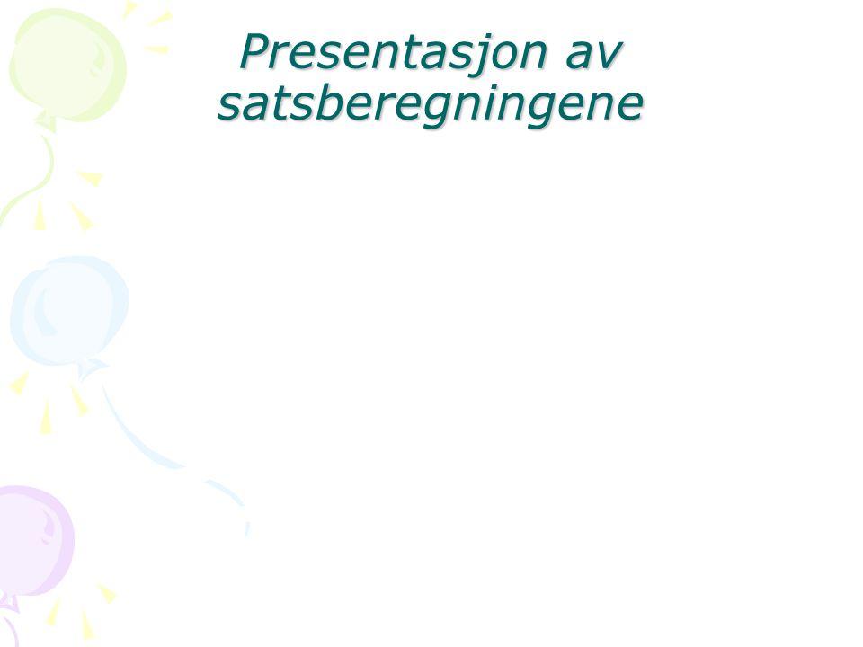 Presentasjon av satsberegningene