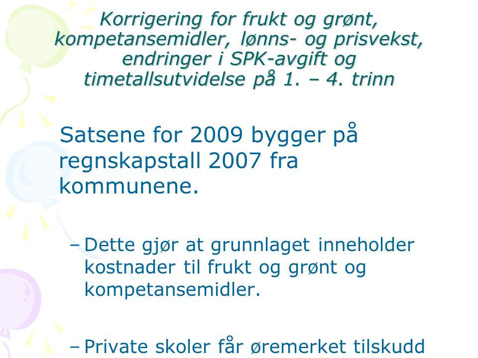 Korrigering for frukt og grønt, kompetansemidler, lønns- og prisvekst, endringer i SPK-avgift og timetallsutvidelse på 1.