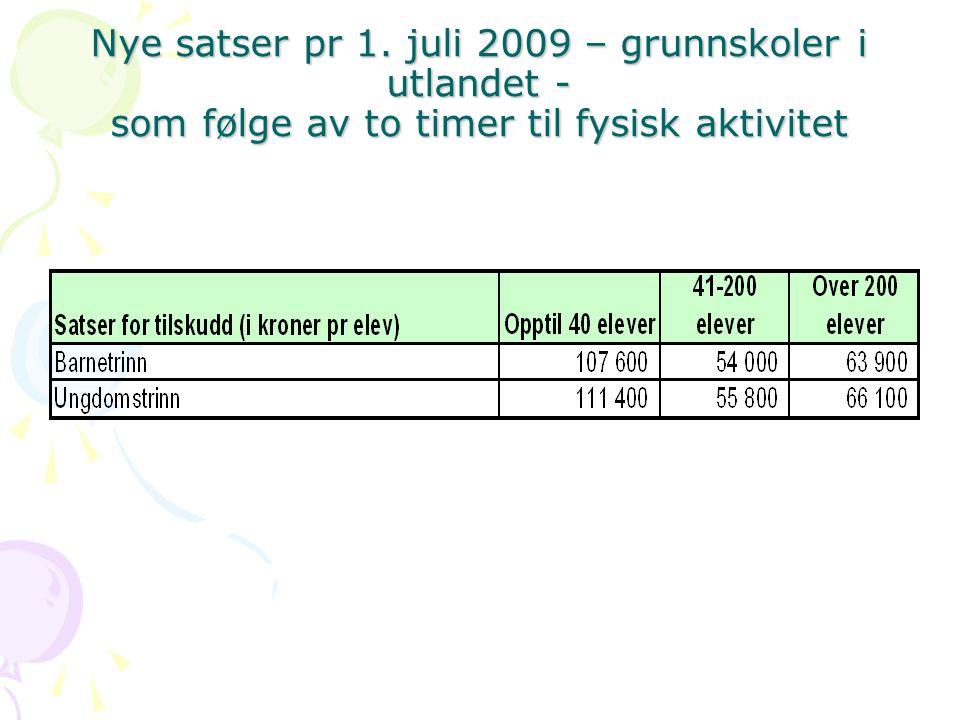 Nye satser pr 1. juli 2009 – grunnskoler i utlandet - som følge av to timer til fysisk aktivitet