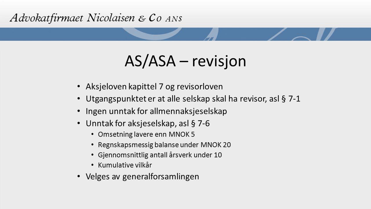 AS/ASA – revisjon Aksjeloven kapittel 7 og revisorloven Utgangspunktet er at alle selskap skal ha revisor, asl § 7-1 Ingen unntak for allmennaksjesels