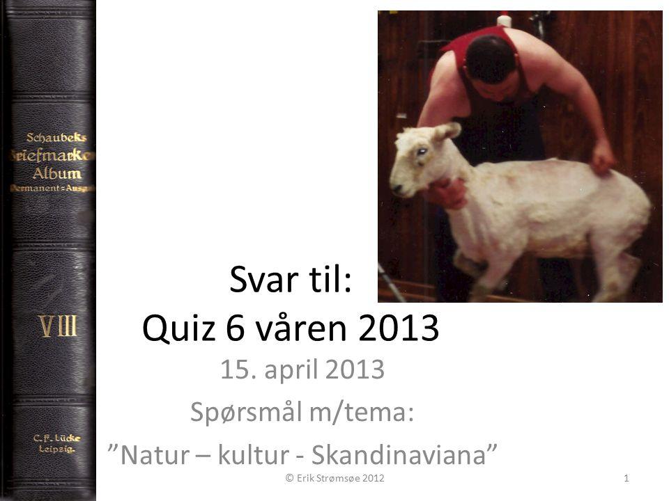 Svar til: Quiz 6 våren 2013 15.
