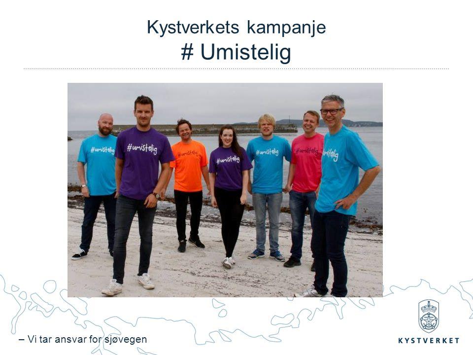 – Vi tar ansvar for sjøvegen Kystverkets kampanje # Umistelig