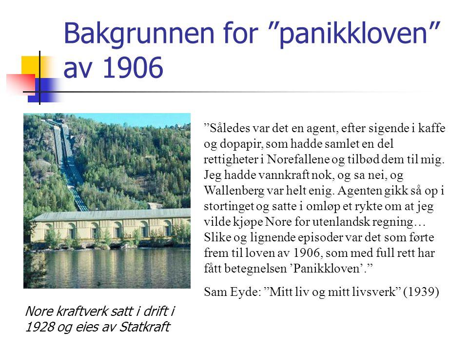 """Bakgrunnen for """"panikkloven"""" av 1906 Nore kraftverk satt i drift i 1928 og eies av Statkraft """"Således var det en agent, efter sigende i kaffe og dopap"""
