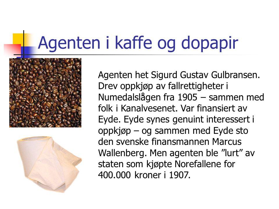 Agenten i kaffe og dopapir Agenten het Sigurd Gustav Gulbransen. Drev oppkjøp av fallrettigheter i Numedalslågen fra 1905 – sammen med folk i Kanalves