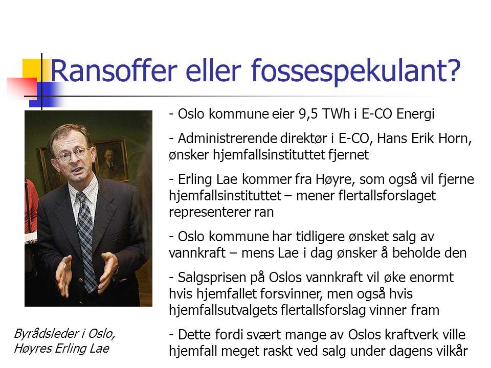 Ransoffer eller fossespekulant? Byrådsleder i Oslo, Høyres Erling Lae - Oslo kommune eier 9,5 TWh i E-CO Energi - Administrerende direktør i E-CO, Han