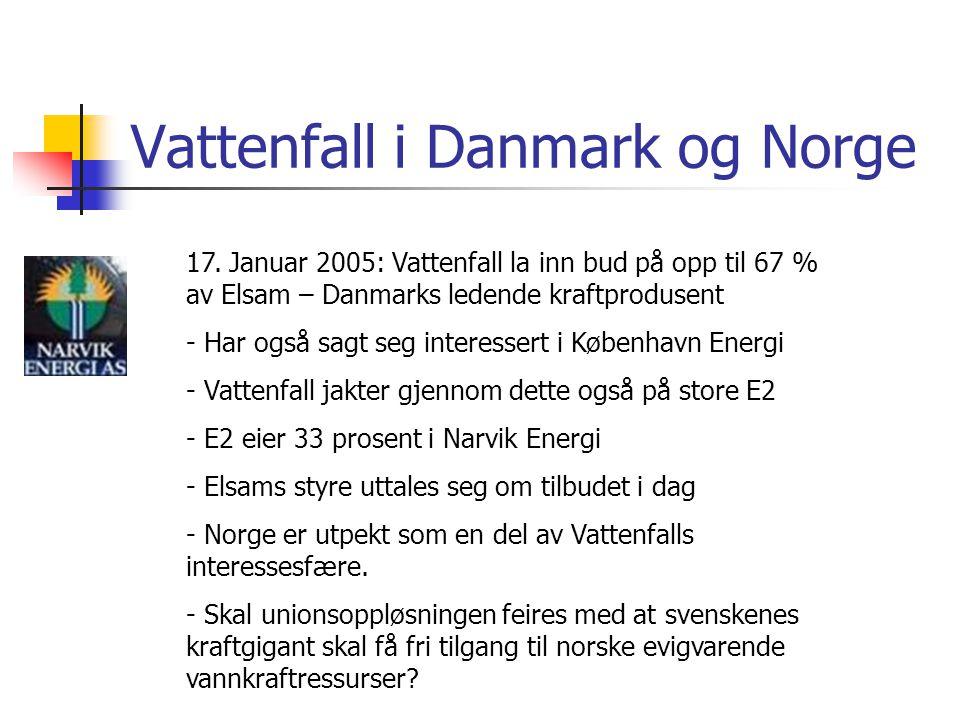 Vattenfall i Danmark og Norge 17. Januar 2005: Vattenfall la inn bud på opp til 67 % av Elsam – Danmarks ledende kraftprodusent - Har også sagt seg in