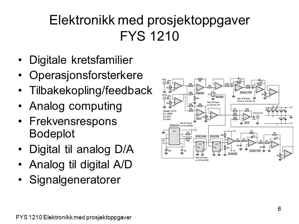 6 Digitale kretsfamilier Operasjonsforsterkere Tilbakekopling/feedback Analog computing Frekvensrespons Bodeplot Digital til analog D/A Analog til dig