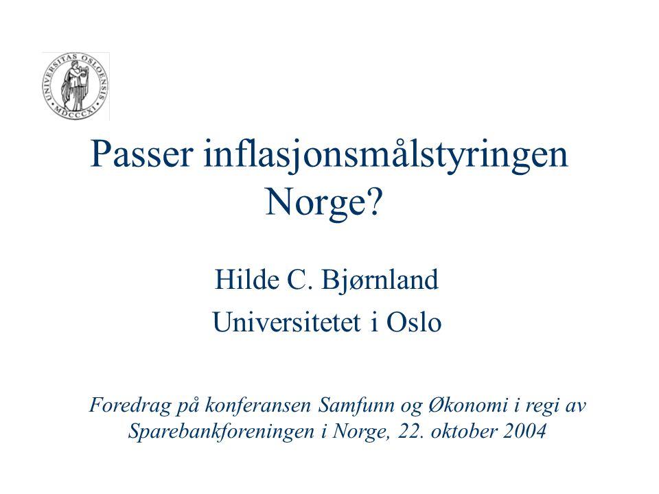 Passer inflasjonsmålstyringen Norge. Hilde C.