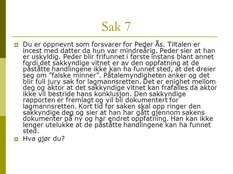 Sak 7  Du er oppnevnt som forsvarer for Peder Ås. Tiltalen er incest med datter da hun var mindreårig. Peder sier at han er uskyldig. Peder blir frif