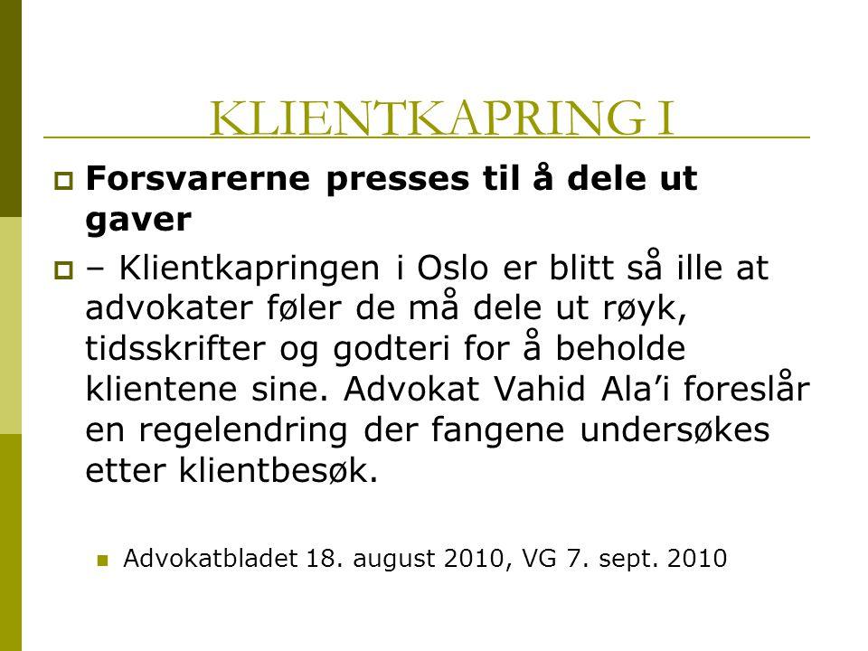 KLIENTKAPRING I  Forsvarerne presses til å dele ut gaver  – Klientkapringen i Oslo er blitt så ille at advokater føler de må dele ut røyk, tidsskrif