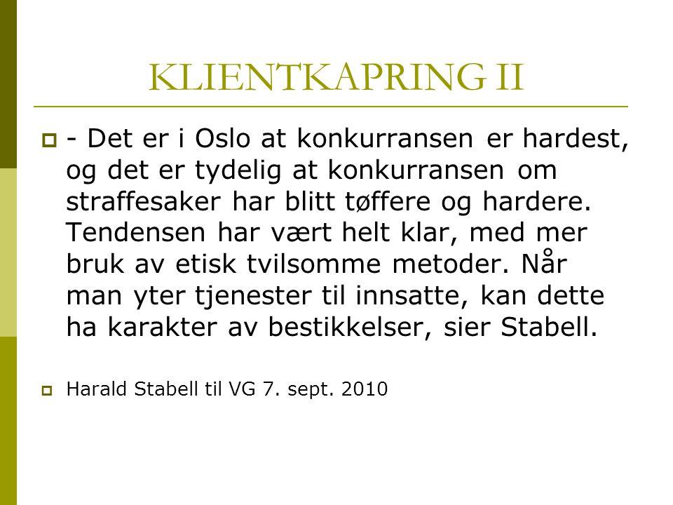 KLIENTKAPRING II  - Det er i Oslo at konkurransen er hardest, og det er tydelig at konkurransen om straffesaker har blitt tøffere og hardere. Tendens