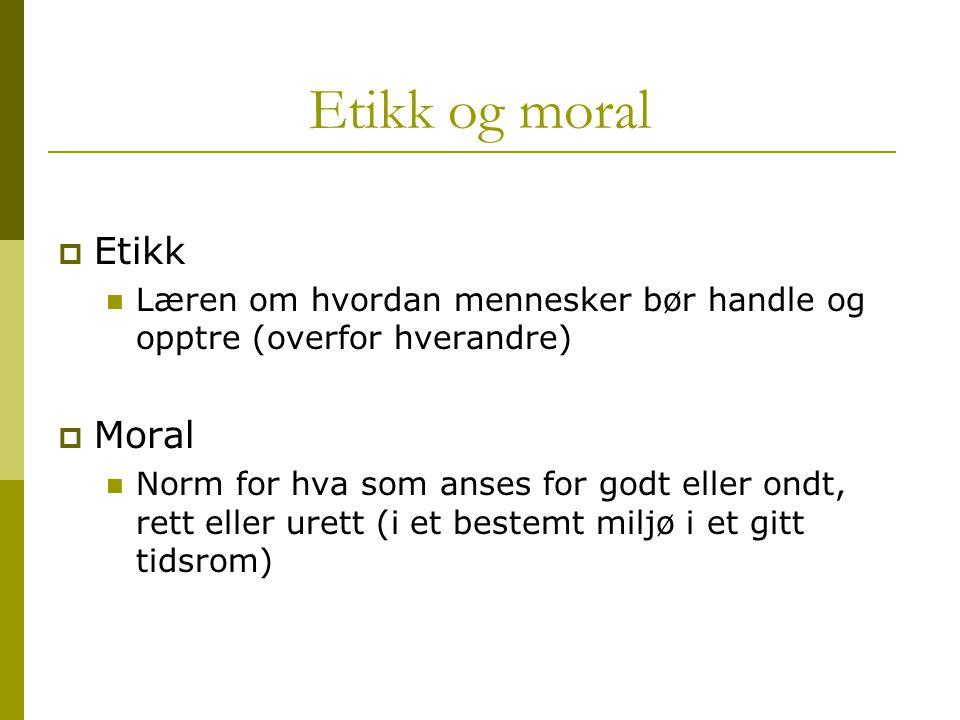 Rett og moral  I Norge er det forbudt å yte aktiv dødshjelp (bevisst avslutning av pasientens liv) Strl.