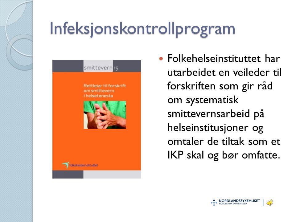 Infeksjonskontrollprogram Folkehelseinstituttet har utarbeidet en veileder til forskriften som gir råd om systematisk smittevernsarbeid på helseinstit