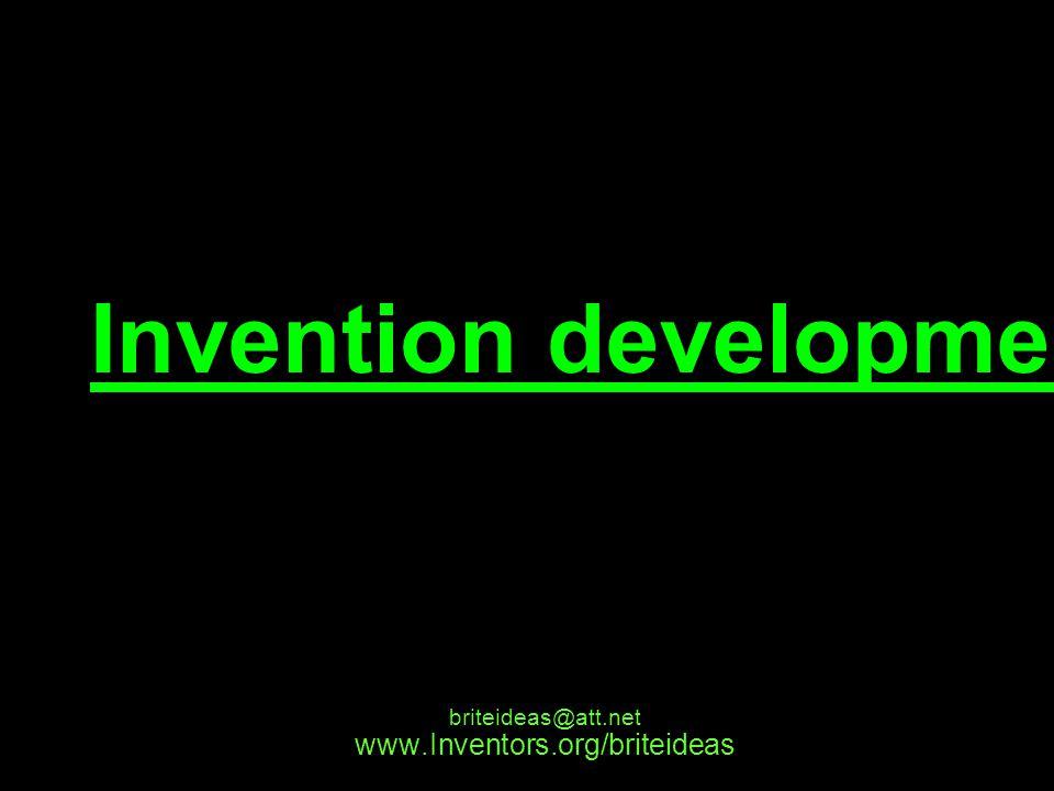www.Inventors.org/briteideas briteideas@att.net Invention development