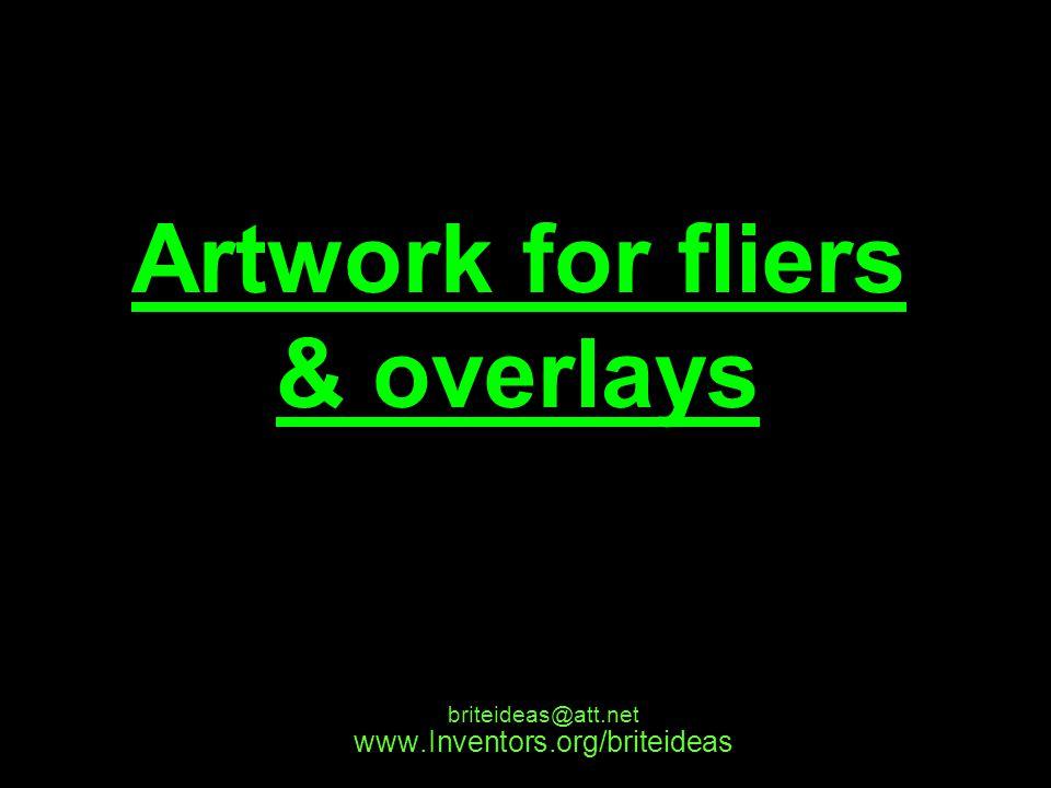 www.Inventors.org/briteideas briteideas@att.net Artwork for fliers & overlays