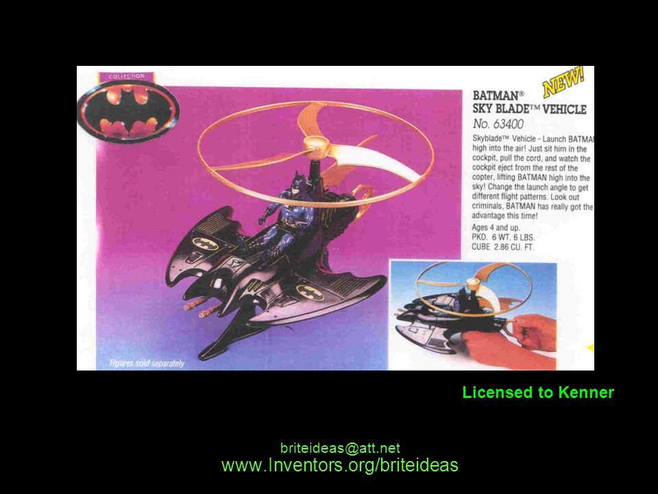 www.Inventors.org/briteideas briteideas@att.net Licensed to Kenner