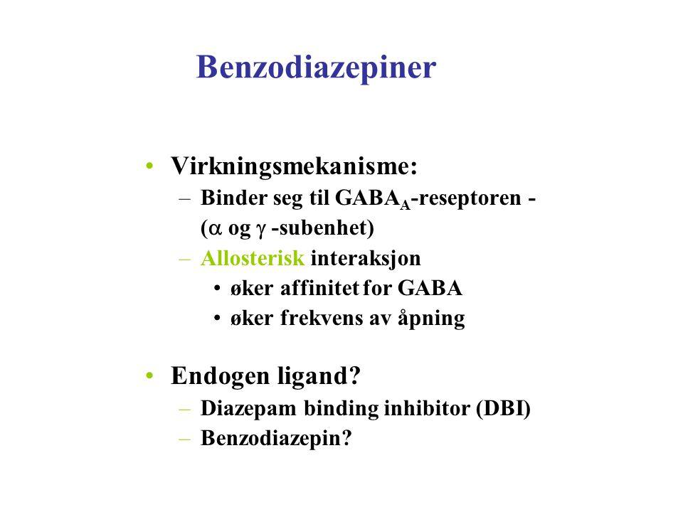 Benzodiazepiner Virkningsmekanisme: –Binder seg til GABA A -reseptoren - (  og  -subenhet) –Allosterisk interaksjon øker affinitet for GABA øker f