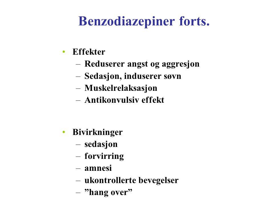 Benzodiazepiner forts. Effekter –Reduserer angst og aggresjon –Sedasjon, induserer søvn –Muskelrelaksasjon –Antikonvulsiv effekt Bivirkninger –sedasjo