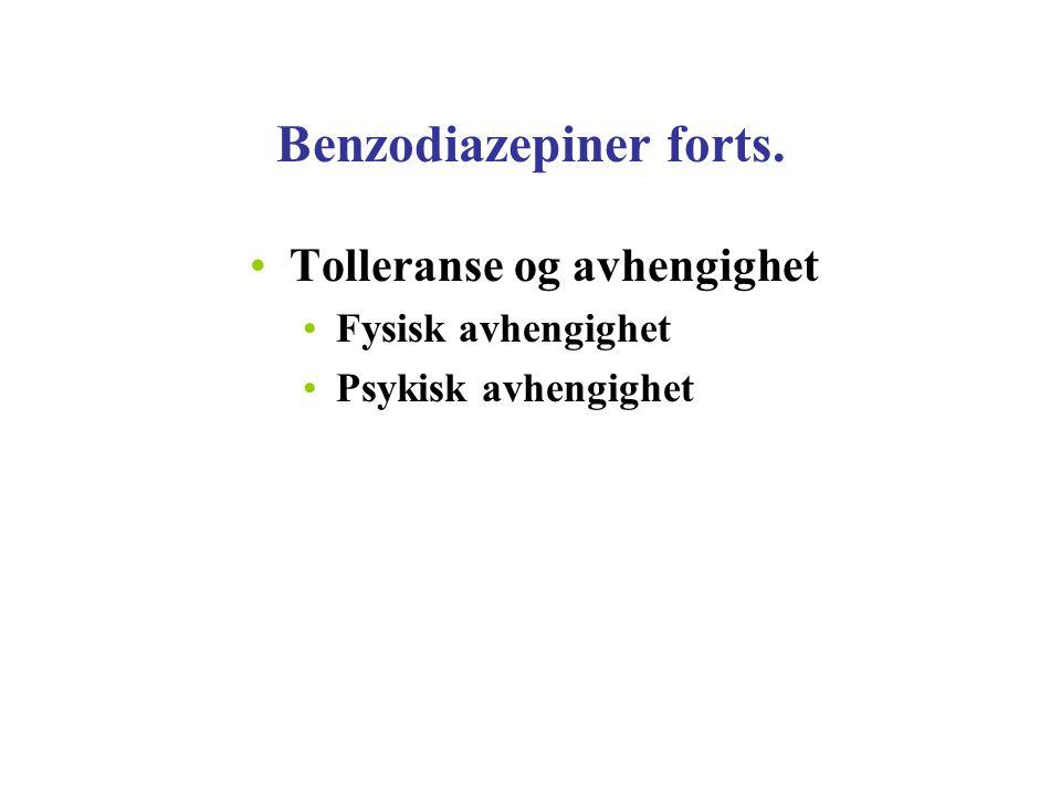 Benzodiazepiner forts. Tolleranse og avhengighet Fysisk avhengighet Psykisk avhengighet