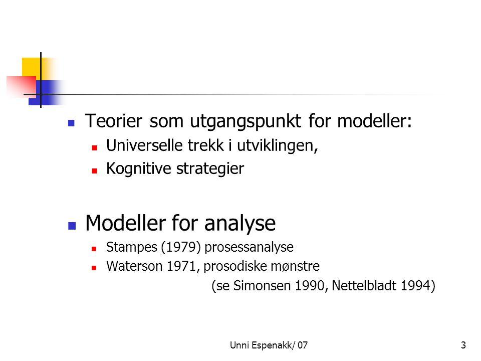 Unni Espenakk/ 073 Teorier som utgangspunkt for modeller: Universelle trekk i utviklingen, Kognitive strategier Modeller for analyse Stampes (1979) pr