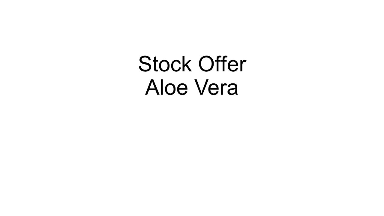 Stock Offer Aloe Vera