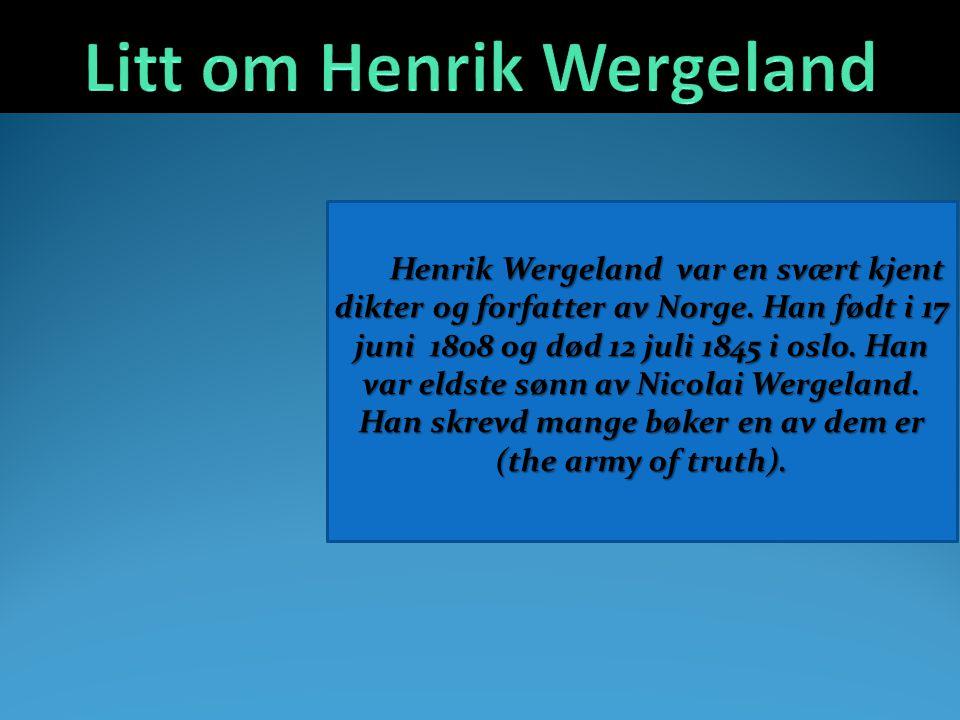 Henrik Wergeland var en svært kjent dikter og forfatter av Norge.