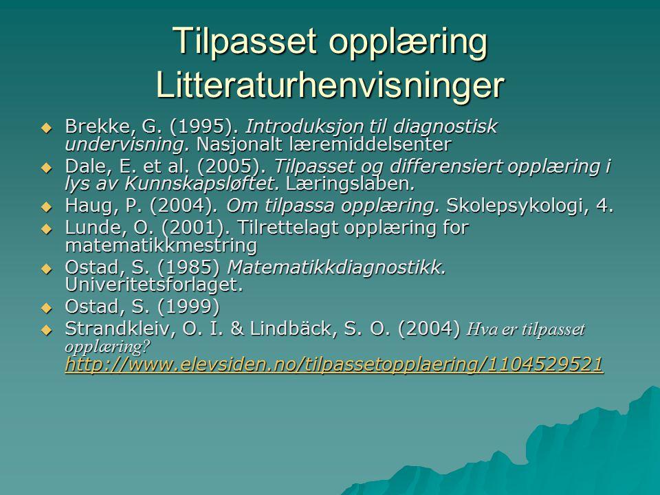 Tilpasset opplæring Litteraturhenvisninger  Brekke, G.