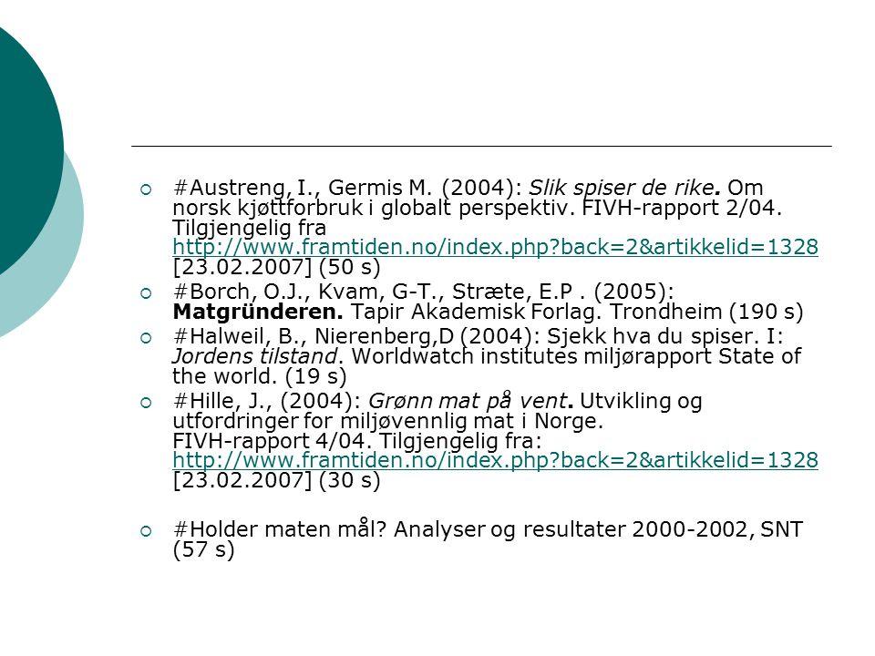  #Austreng, I., Germis M. (2004): Slik spiser de rike.
