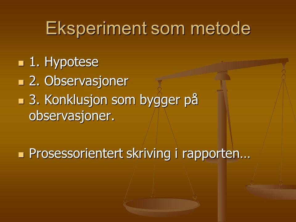 Eksperiment som metode 1. Hypotese 1. Hypotese 2.