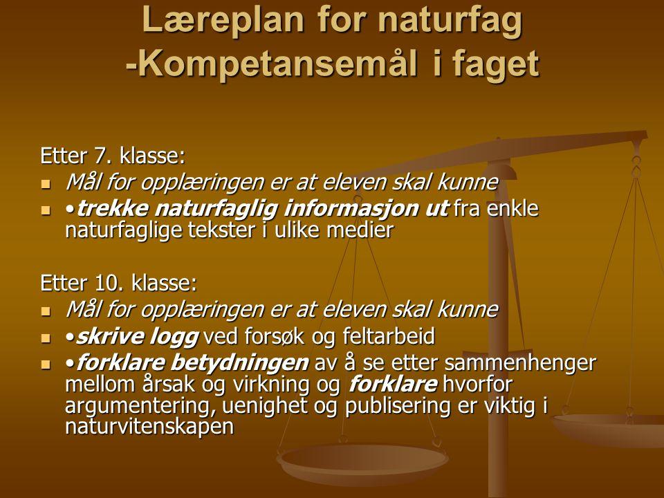 Læreplan for naturfag -Kompetansemål i faget Etter 7.
