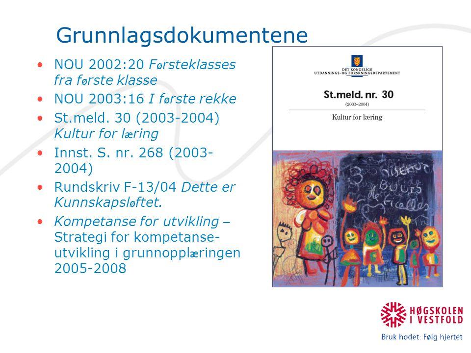 Grunnlagsdokumentene NOU 2002:20 F ø rsteklasses fra f ø rste klasse NOU 2003:16 I f ø rste rekke St.meld.