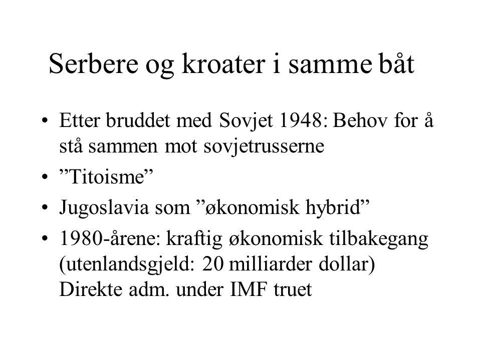 """Serbere og kroater i samme båt Etter bruddet med Sovjet 1948: Behov for å stå sammen mot sovjetrusserne """"Titoisme"""" Jugoslavia som """"økonomisk hybrid"""" 1"""