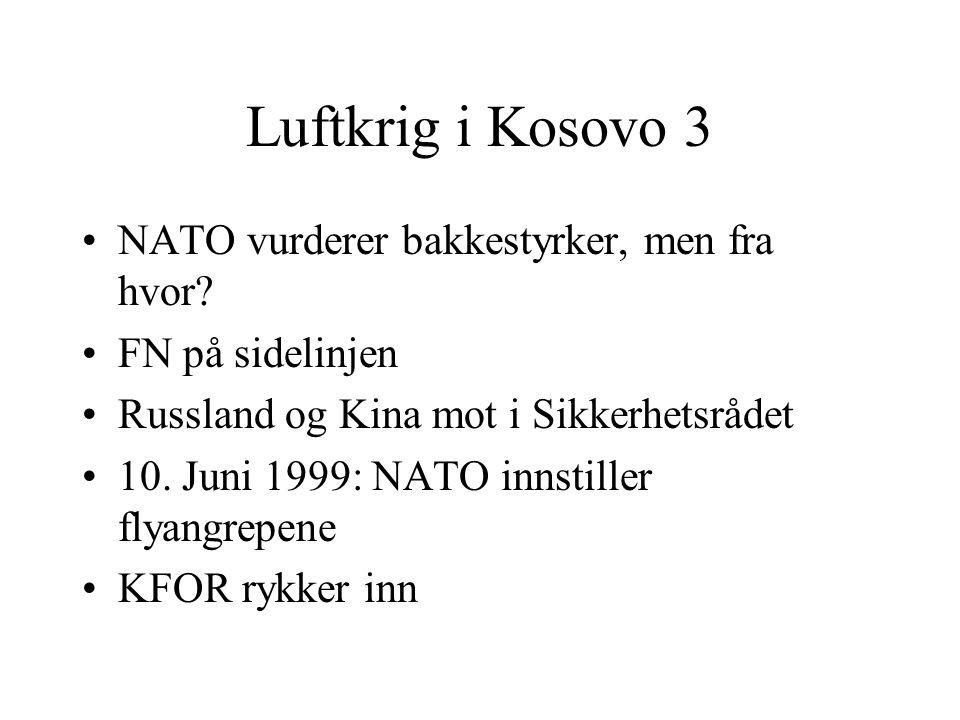 Luftkrig i Kosovo 3 NATO vurderer bakkestyrker, men fra hvor? FN på sidelinjen Russland og Kina mot i Sikkerhetsrådet 10. Juni 1999: NATO innstiller f